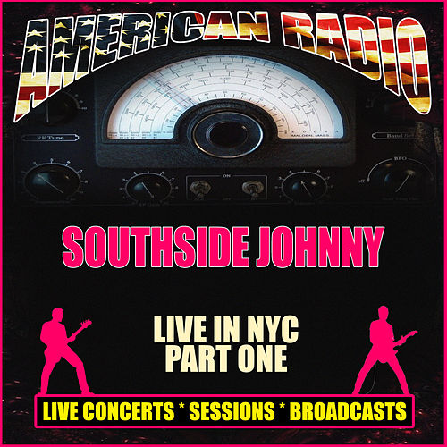 Live in NYC - Part One (Live) by Southside Johnny