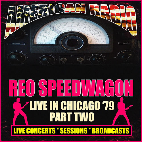 Live in Chicago '79 - Part Two (Live) by REO Speedwagon