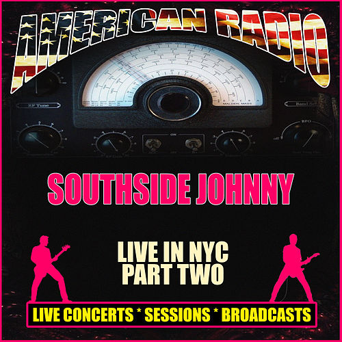 Live in NYC - Part Two (Live) by Southside Johnny