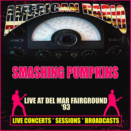 Live at Del Mar Fairground '93 (Live) by Smashing Pumpkins