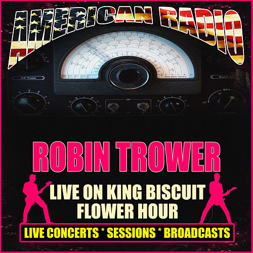 Live On King Biscuit Flower Hour (Live) von Robin Trower