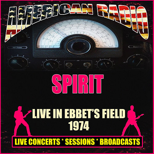 Live in Ebbet's Field 1974 (Live) by Spirit