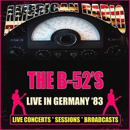 Live in Germany 1983 (Live) by The B-52's
