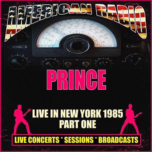 Live In New York 1985 - Part One (Live) by Prince