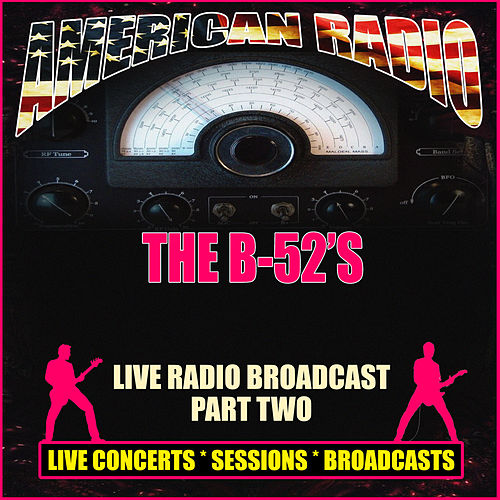 Live Radio Broadcast - Part Two (Live) de The B-52's