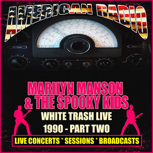White Trash Live 1990 - Part Two (Live) de Marilyn Manson