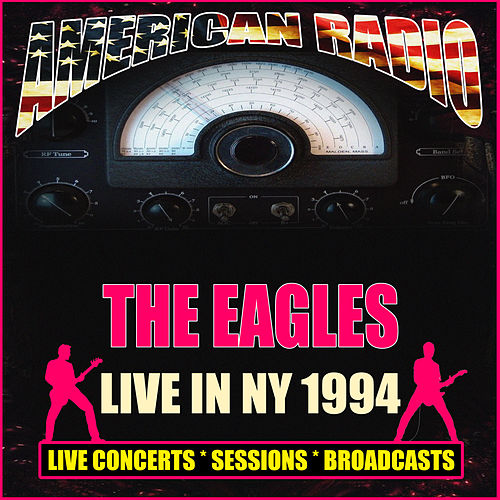 Live in NY 1994 (Live) by Eagles