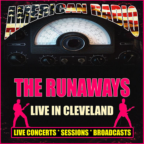 Live in Cleveland (Live) by The Runaways