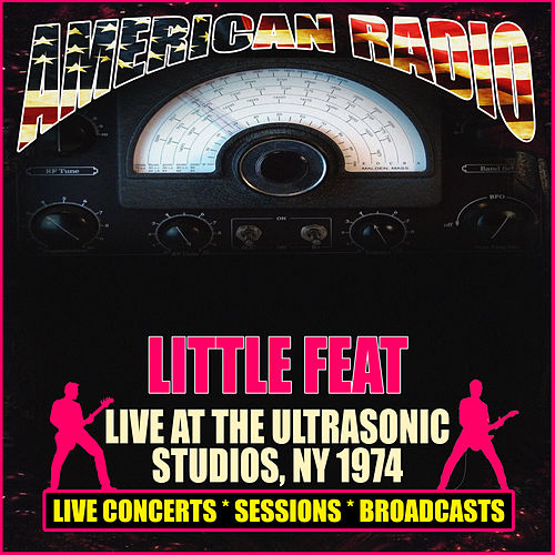 Live at Ultrasonic Studios New York, 1974 (Live) by Little Feat