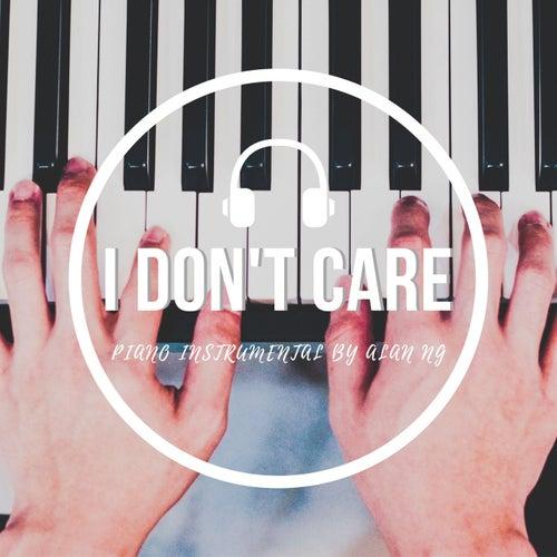 I Don't Care (Piano Instrumental) by Alan Ng