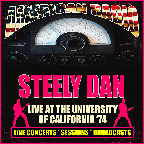 Live At The University Of California '74 (Live) by Steely Dan