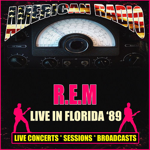 Live in Florida '89 (Live) von R.E.M.