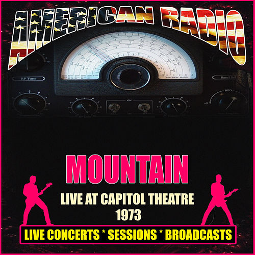 Live At Capitol Theatre 1973 (Live) by Mountain