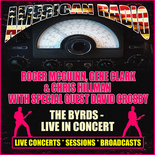 The Byrds - Live in Concert (Live) by Roger McGuinn