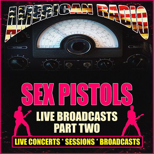 Live Broadcasts - Part Two (Live) de Sex Pistols