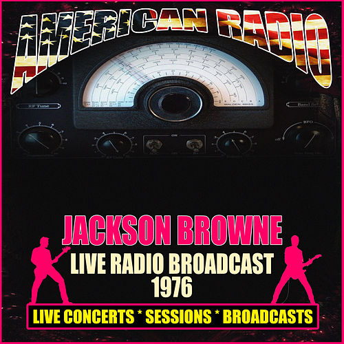 Live Radio Broadcast 1976 (Live) by Jackson Browne