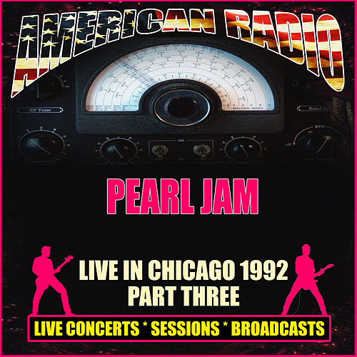 Live in Chicago 1992 - Part Three (Live) de Pearl Jam