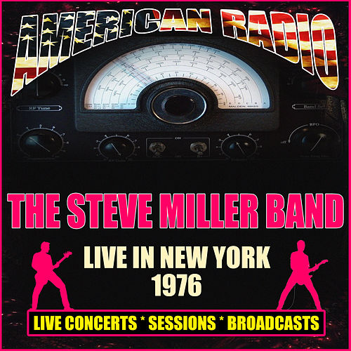 Live in New York 1976 (Live) di Steve Miller Band