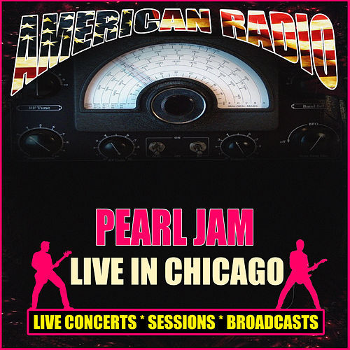 Live in Chicago (Live) fra Pearl Jam