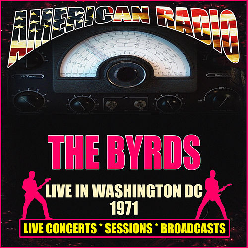 Live in Washington DC 1971 (Live) von The Byrds