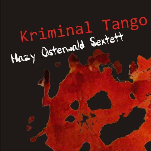 Kriminal Tango by Hazy Osterwald Sextett