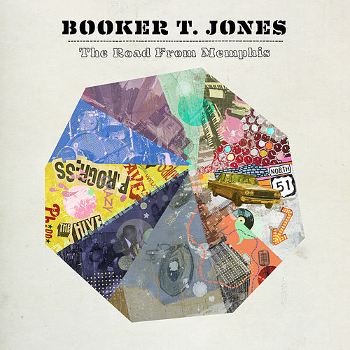 The Road From Memphis (Deluxe Edition) by Booker T. Jones