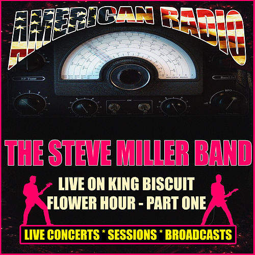 Live On King Biscuit Flower Hour - Part One (Live) di Steve Miller Band