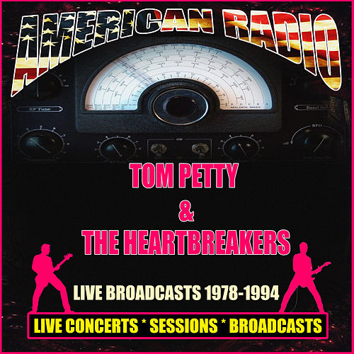 Live Broadcasts 1978-1994 (Live) by Tom Petty