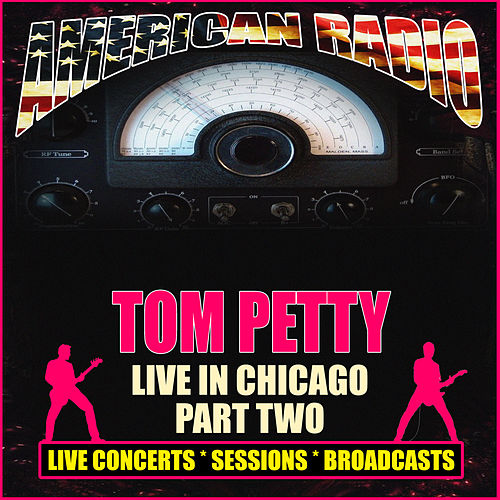 Live in Chicago - Part Two (Live) by Tom Petty