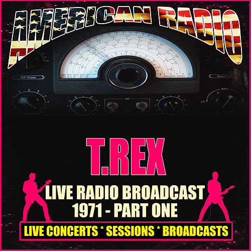 Live Radio Broadcast 1971 - Part One (Live) von T. Rex