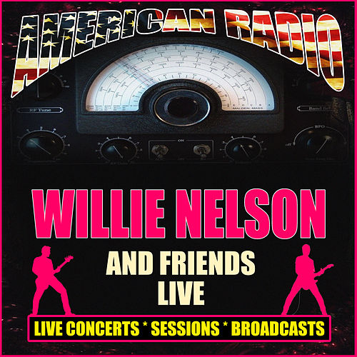 Willie Nelson And Friends Live (Live) de Willie Nelson