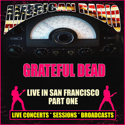 Live in San Francisco Part One (Live) de Grateful Dead