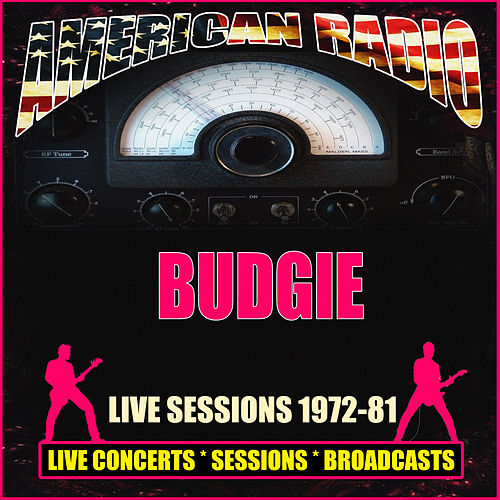 Live Sessions 1972-81 (Live) by Budgie