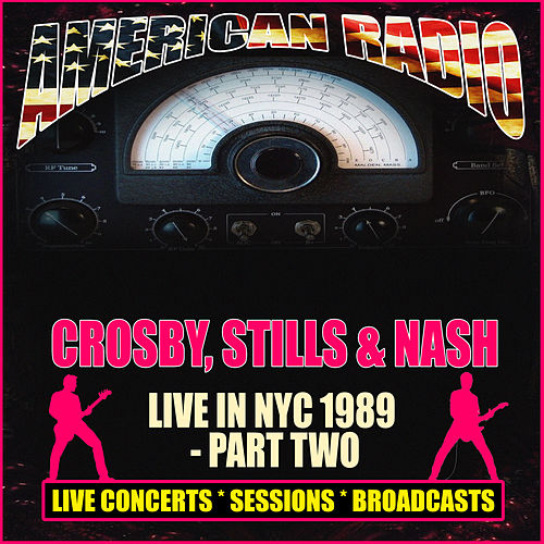 Live In NYC 1989 - Part Two (Live) de Crosby, Stills and Nash