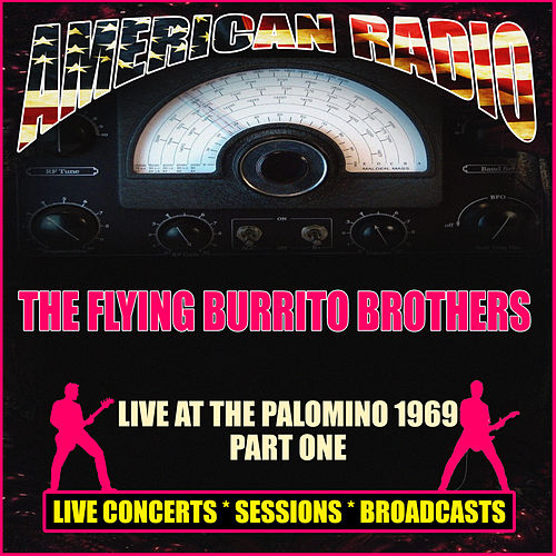 Live at The Palomino 1969 - Part One (Live) by The Flying Burrito Brothers