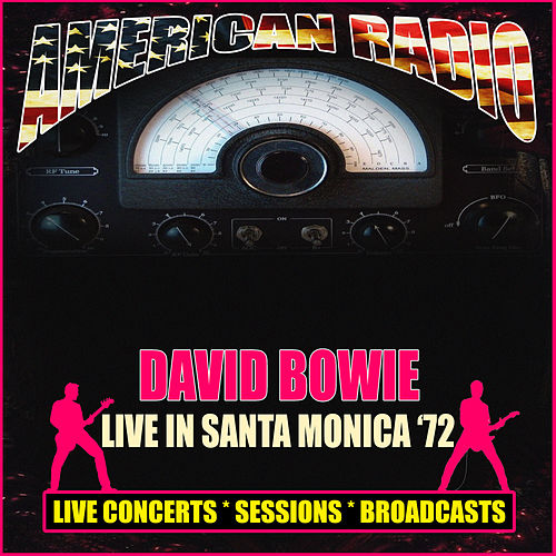 Live in Santa Monica '72 (Live) von David Bowie