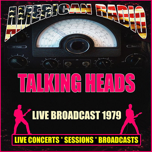 Live Broadcast 1979 (Live) by Talking Heads