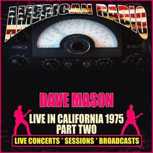 Live in California 1975 Part Two (Live) von Dave Mason