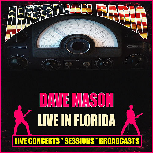 Live In Florida (Live) by Dave Mason