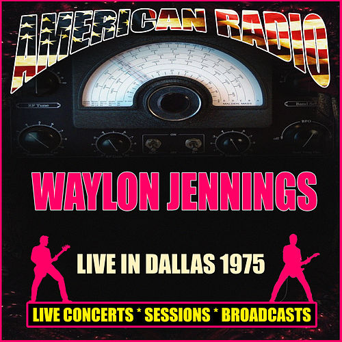 Live In Dallas 1975 (Live) van Waylon Jennings