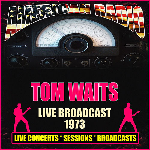 Live Radio Broadcast 1973 (Live) de Tom Waits
