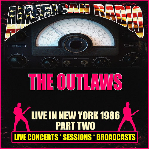Live in New York 1986 - Part Two (Live) von The Outlaws