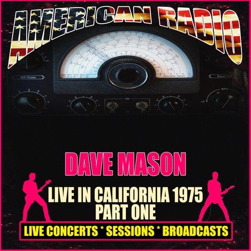 Live in California 1975 Part One (Live) von Dave Mason