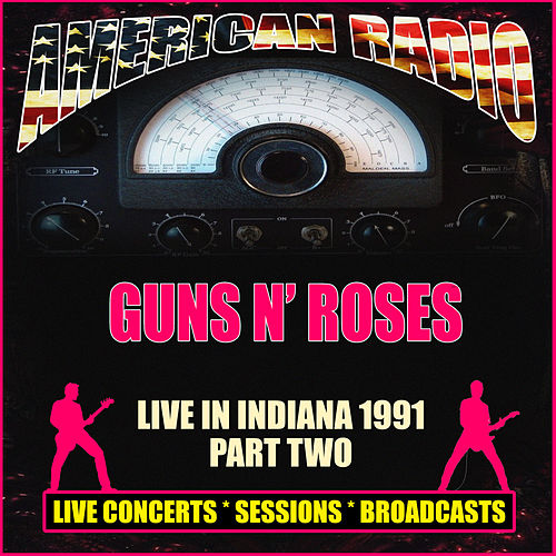 Live in Indiana 1991 - Part Two (Live) di Guns N' Roses