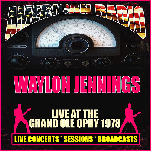 Live at The Grand Ole Opry 1978 (Live) van Waylon Jennings