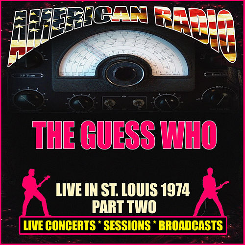 Live In St. Louis 1974 - Part Two (Live) de The Guess Who