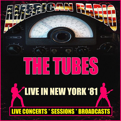 Live in New York '81 (Live) von The Tubes