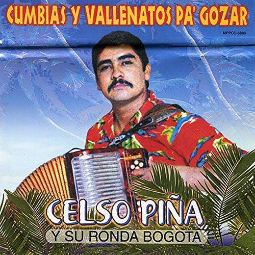 Cumbias Y Vallenatos Pa Gozar de Celso Piña