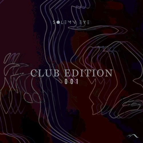Club Edition 001 by Solemn Eye