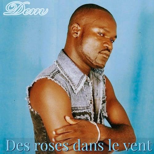 Des roses dans le vent by D.E.M.